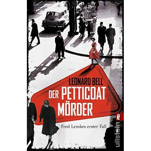 Leonard Bell - Der Petticoat-Mörder: Fred Lemkes erster Fall (Lemke-von Stain-Serie, Band 1) - Preis vom 07.05.2021 04:52:30 h