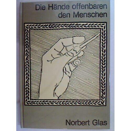 Norbert Glas - Die Hände offenbaren den Menschen - Preis vom 21.04.2021 04:48:01 h