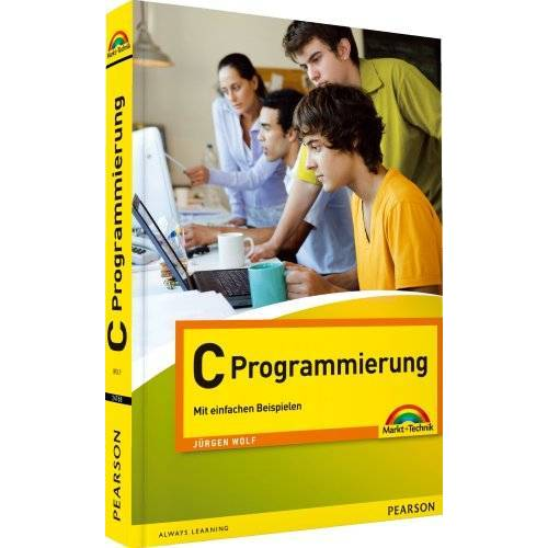Jürgen Wolf - C Programmierung: Programmieren mit einfachen Beispielen (easy) - Preis vom 24.05.2020 05:02:09 h