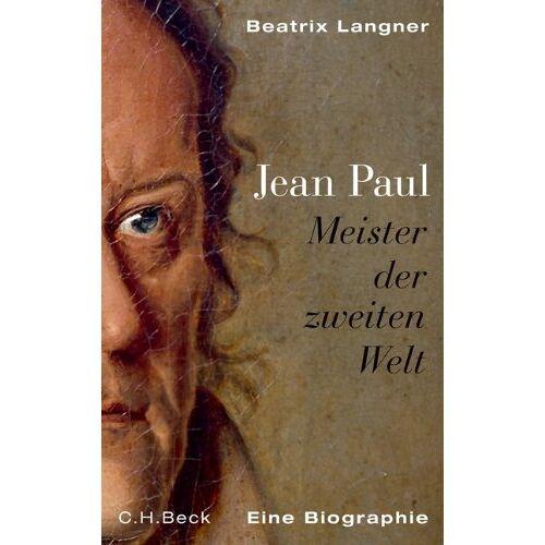 Beatrix Langner - Jean Paul: Meister der zweiten Welt - Preis vom 07.05.2021 04:52:30 h