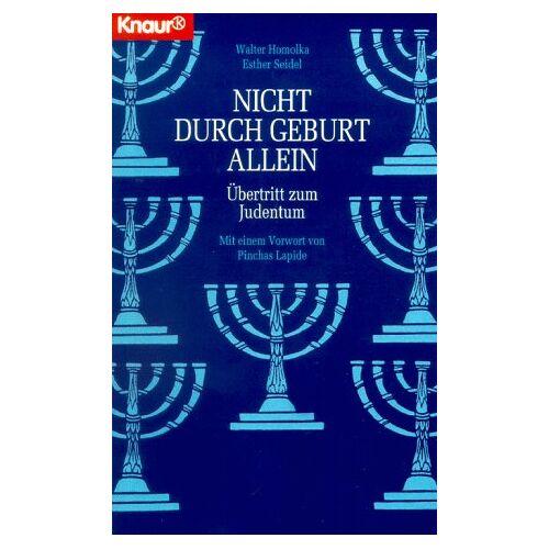 Walter Homolka - Nicht durch Geburt allein. Übertritt zum Judentum. - Preis vom 13.05.2021 04:51:36 h