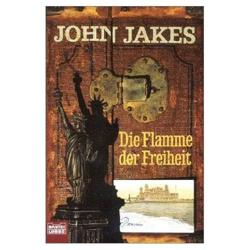 John Jakes - Die Flamme der Freiheit - Preis vom 21.10.2020 04:49:09 h
