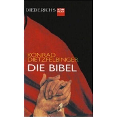 Konrad Dietzfelbinger - Die Bibel (Diederichs kompakt) - Preis vom 11.05.2021 04:49:30 h