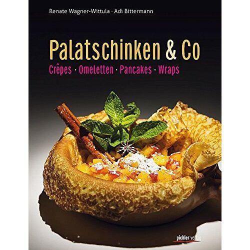 A.B. Bittermann - Palatschinken & Co: Crêpes. Omeletten. Pancakes. Wraps. - Preis vom 25.01.2021 05:57:21 h
