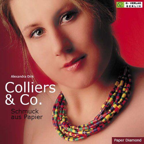 Alexandra Dirk - Colliers & Co: Schmuck aus Papier - Preis vom 07.04.2021 04:49:18 h