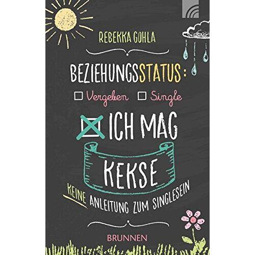 Rebekka Gohla - Beziehungsstatus: Ich mag Kekse: Keine Anleitung zum Singlesein - Preis vom 14.05.2021 04:51:20 h