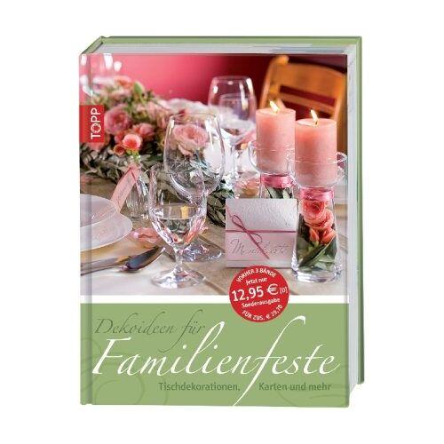 - Dekoideen für Familienfeste: Tischdekorationen, Karten und mehr: Tischdekoratione, Karten und mehr - Preis vom 21.10.2020 04:49:09 h