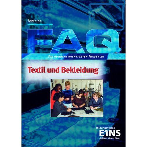 Fontaine - FAQ Textil und Bekleidung. Fachbuch. Die 100 wichtigsten Fragen zu Textil und Bekleidung (Lernmaterialien) - Preis vom 07.09.2020 04:53:03 h