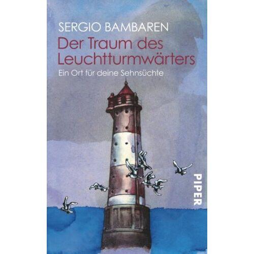 Sergio Bambaren - Der Traum des Leuchtturmwärters. Ein Ort für deine Sehnsüchte - Preis vom 27.03.2020 05:56:34 h