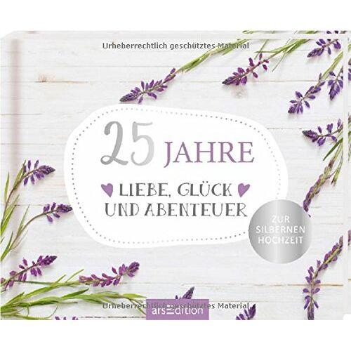- 25 Jahre Liebe, Glück und Abenteuer: Zur Silbernen Hochzeit - Preis vom 22.01.2020 06:01:29 h