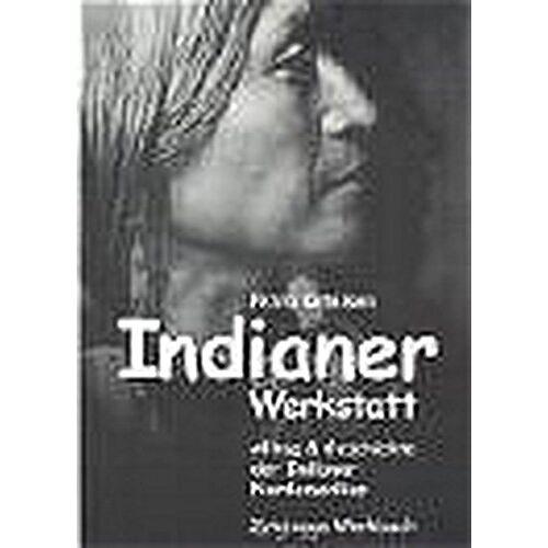 Petra Ketelsen - Indianer Werkstatt: Alltag & Geschichte der Indianer Nord-Amerikas - Preis vom 08.04.2021 04:50:19 h