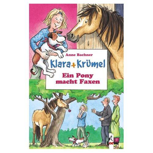 Anne Bachner - Klara + Krümel. Ein Pony macht Faxen - Preis vom 08.04.2021 04:50:19 h