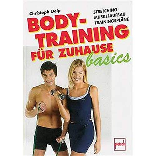 Christoph Delp - Bodytraining für Zuhause basics: Stretching - Muskelaufbau - Trainingspläne - Preis vom 20.10.2020 04:55:35 h