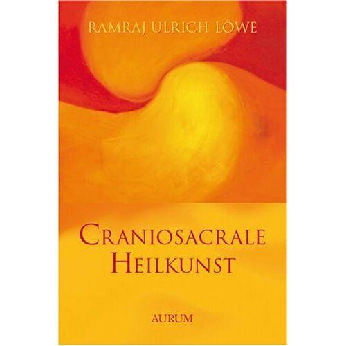 Löwe, Ramraj Ulrich - Craniosacrale Heilkunst - Preis vom 16.04.2021 04:54:32 h