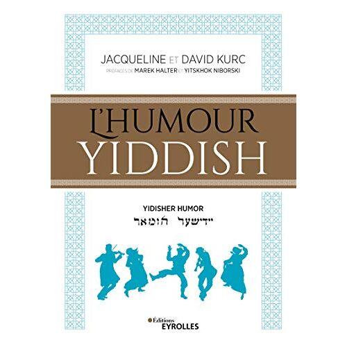 Collectif - L'humour yiddish : Edition en français-yiddish-hébreu - Preis vom 09.12.2019 05:59:58 h