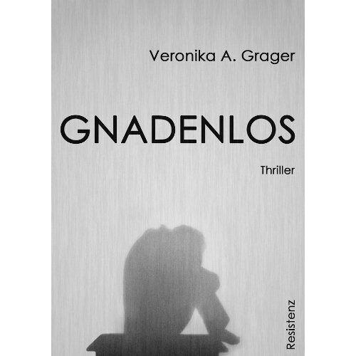 Grager, Veronika A. - Gnadenlos - Preis vom 18.10.2020 04:52:00 h