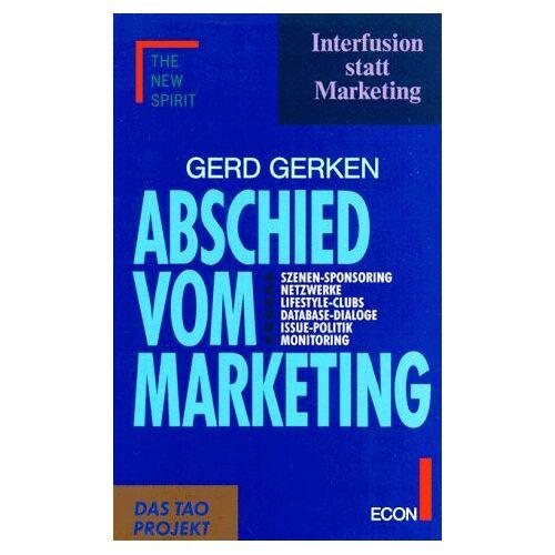 Gerd Gerken - Abschied vom Marketing. Interfusion statt Marketing - Preis vom 18.04.2021 04:52:10 h