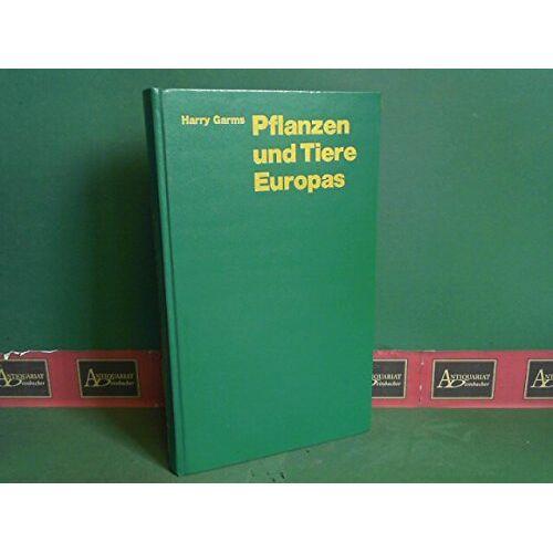 Harry Garms - Pflanzen und Tiere Europas: Ein Bestimmungsbuch - Preis vom 23.09.2020 04:48:30 h