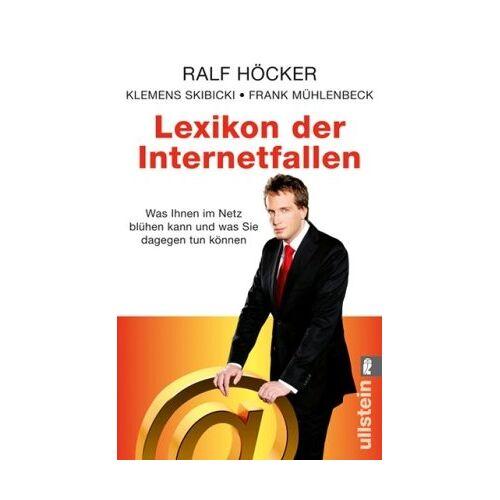 Ralf Höcker - Lexikon der Internetfallen: Was Ihnen im Internet blühen kann und was Sie dagegen tun können - Preis vom 05.09.2020 04:49:05 h