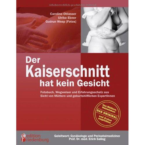 Caroline Oblasser - Der Kaiserschnitt hat kein Gesicht - Preis vom 26.11.2020 05:59:25 h