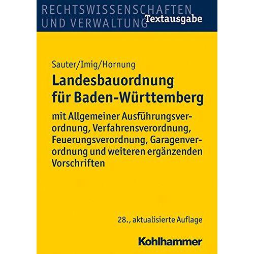 Helmut Sauter - Landesbauordnung für Baden-Württemberg: mit Allgemeiner Ausführungsverordnung, Verfahrensverordnung, Feuerungsverordnung, Garagenverordnung und weiteren ergänzenden Vorschriften - Preis vom 10.04.2021 04:53:14 h
