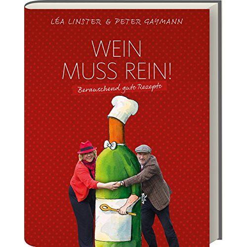 Lea Linster - Wein muss rein! - Berauschende Rezepte - Preis vom 15.04.2021 04:51:42 h