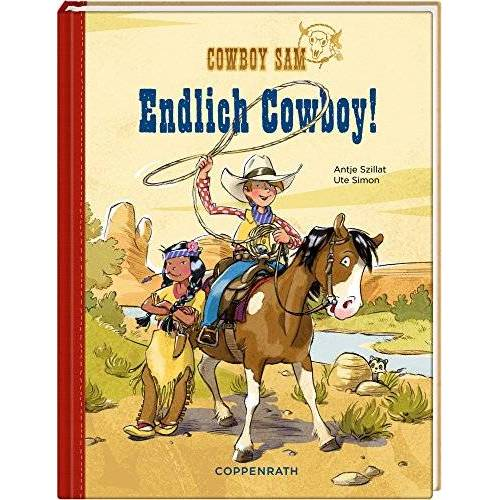Antje Szillat - Cowboy Sam - Endlich Cowboy! - Preis vom 10.09.2020 04:46:56 h