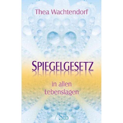 Thea Wachtendorf - Spiegelgesetz - in allen Lebenslagen - Preis vom 10.05.2021 04:48:42 h