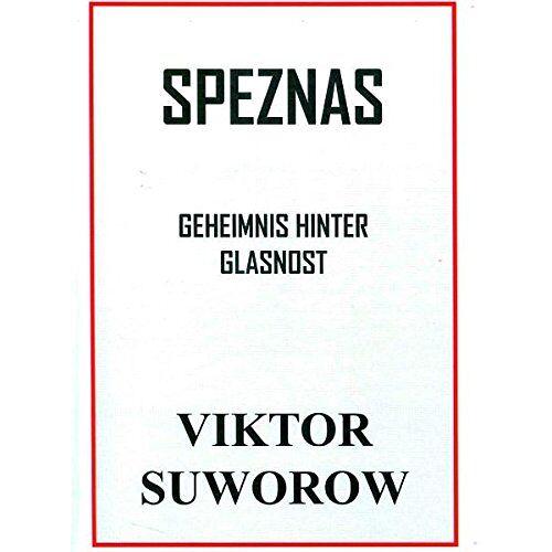 Viktor Suworow - Speznas. Geheimnis hinter Glasnost - Preis vom 09.05.2021 04:52:39 h