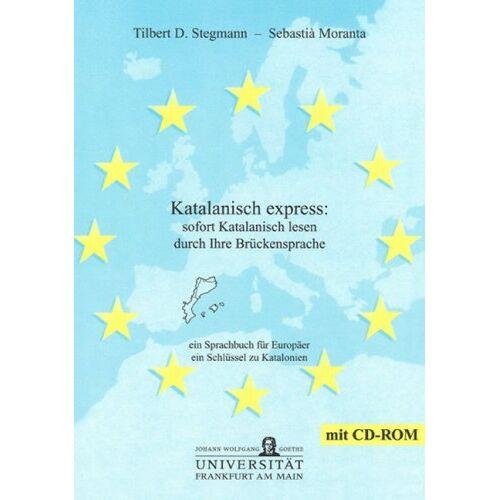 Stegmann, Tilbert D - Katalanisch express: sofort Katalanisch lesen durch Ihre Brückensprache - Preis vom 15.04.2021 04:51:42 h