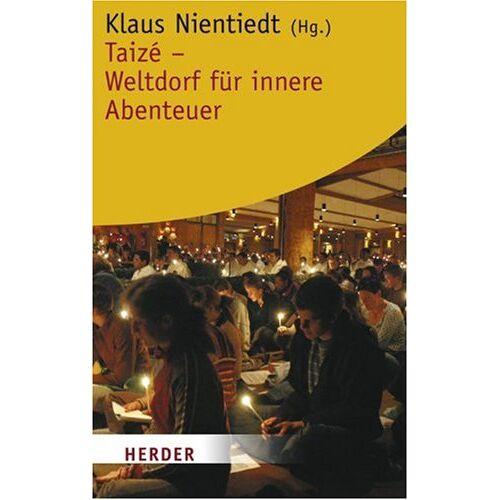 Klaus Nientiedt - Taize - Weltdorf für innere Abenteuer. - Preis vom 10.04.2021 04:53:14 h