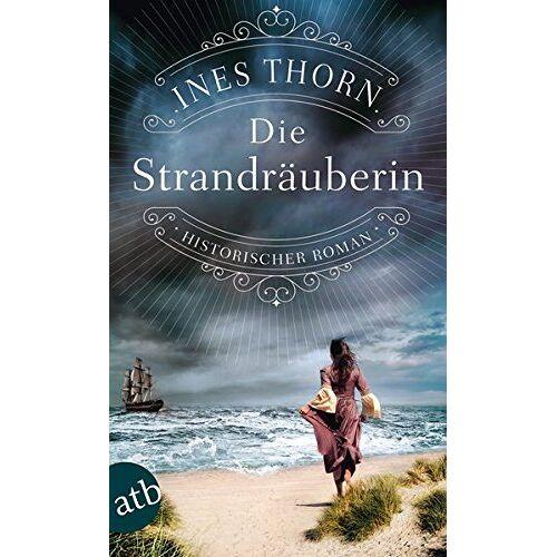 Ines Thorn - Die Strandräuberin: Historischer Roman - Preis vom 16.05.2021 04:43:40 h
