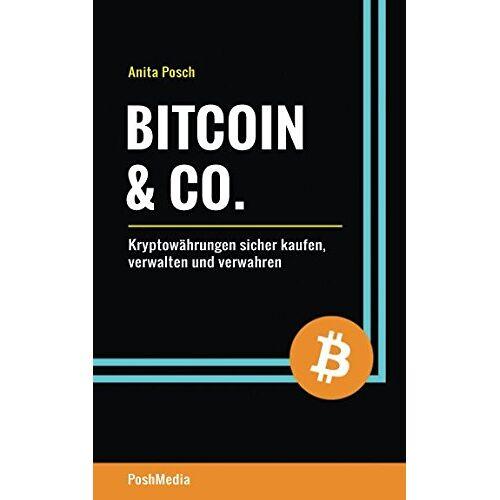Anita Posch - Bitcoin & Co.: Kryptowährungen sicher kaufen, verwalten und verwahren - Preis vom 19.08.2019 05:56:20 h