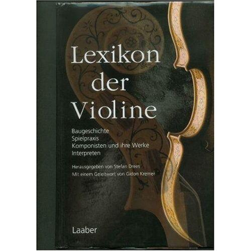 Stefan Drees - Lexikon der Violine (Instrumenten-Lexika; Bd. 1) - Preis vom 05.09.2020 04:49:05 h