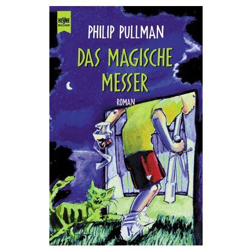 Philip Pullman - Das Magische Messer. - Preis vom 17.01.2021 06:05:38 h