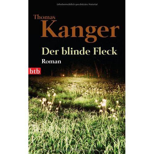 Thomas Kanger - Der blinde Fleck: Roman - Preis vom 14.04.2021 04:53:30 h