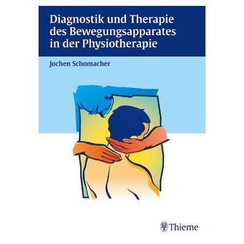 Jochen Schomacher - Diagnostik und Therapie des Bewegungsapparates in der Physiotherapie - Preis vom 24.10.2020 04:52:40 h