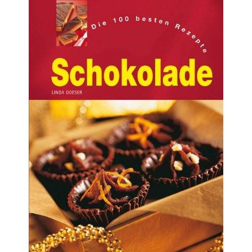 Linda Doeser - Schokolade. Die 100 besten Rezepte - Preis vom 06.09.2020 04:54:28 h