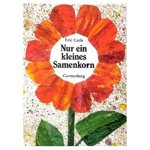 Eric Carle - Nur ein kleines Samenkorn - Preis vom 05.09.2020 04:49:05 h