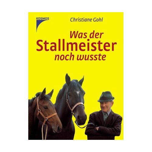 Christiane Gohl - Was der Stallmeister noch wußte - Preis vom 18.04.2021 04:52:10 h