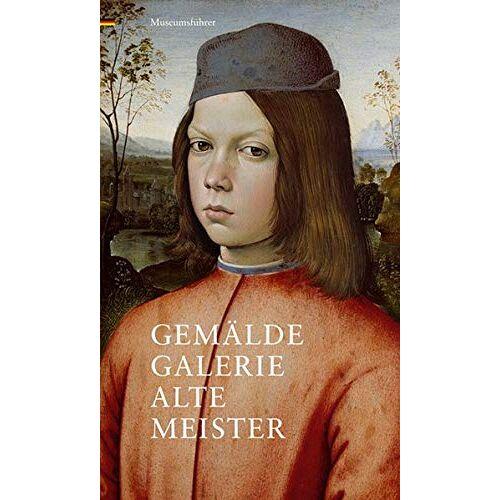 Staatliche Kunstsammlungen Dresden - Gemäldegalerie Alte Meister: Museumsführer - Preis vom 28.03.2020 05:56:53 h