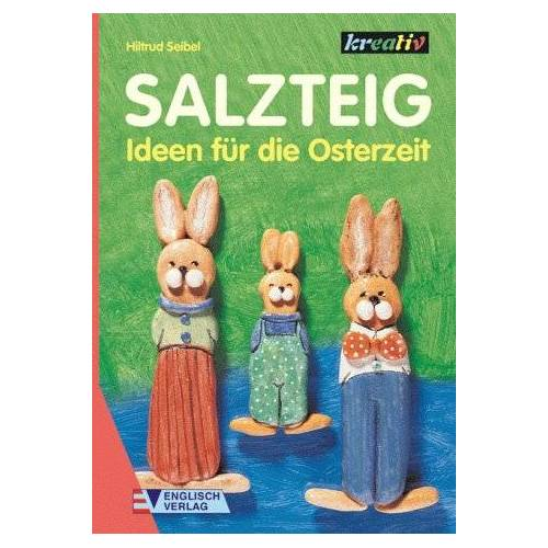 Hiltrud Seibel - Salzteig. Ideen für die Osterzeit - Preis vom 07.05.2021 04:52:30 h