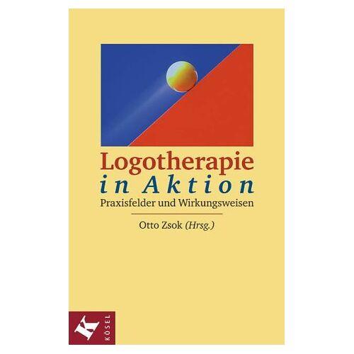 Otto Zsok - Logotherapie in Aktion - Preis vom 16.05.2021 04:43:40 h