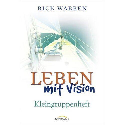 Rick Warren - Leben mit Vision: Kleingruppenheft - Preis vom 27.11.2020 05:57:48 h