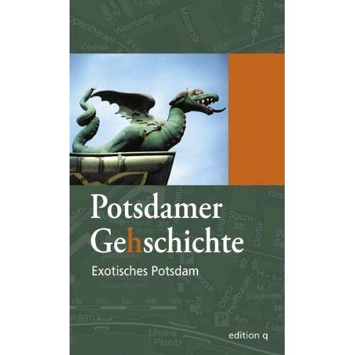 Denis Knauer - Potsdamer Ge(h)schichte 04. Exotisches Potsdam - Preis vom 21.10.2020 04:49:09 h