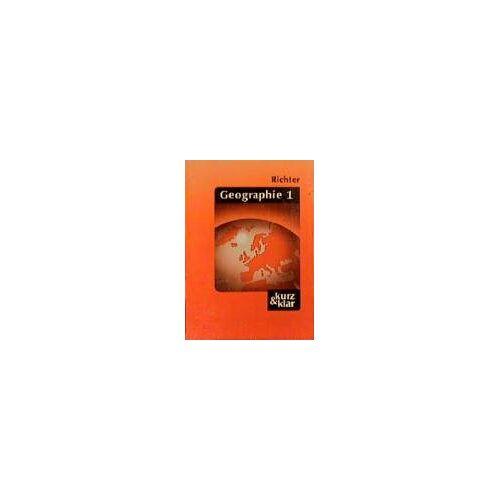 Dieter Richter - Geographie, kurz & klar, Bd.1, Allgemeine Geographie - Preis vom 06.09.2020 04:54:28 h