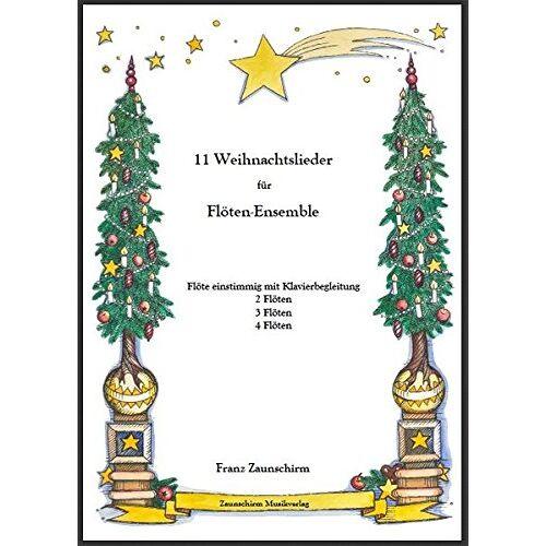 Franz Zaunschirm - Weihnachtslieder für Flöten-Ensemble: Flöte und Klavier - 2 Flöten - 3 Flöten - 4 Flöten - Preis vom 27.02.2021 06:04:24 h