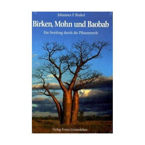 Brakel, Johannes F. - Birken, Mohn und Baobab: Ein Streifzug durch die Pflanzenwelt - Preis vom 04.09.2020 04:54:27 h