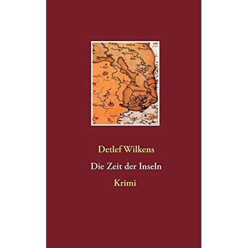 Detlef Wilkens - Die Zeit der Inseln - Preis vom 20.10.2020 04:55:35 h