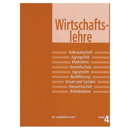 Lehrbuch fuer Landwirtschaftsschulen - Die Landwirtschaft, 6 Bde., Bd.4, Wirtschaftslehre - Preis vom 27.02.2021 06:04:24 h